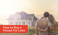 How to Buy a House For Less
